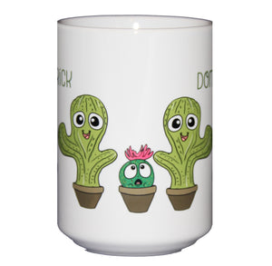 Don't Be.A Prick - Cactus Succulent Funny Coffee Mug - Larger 15oz Size