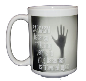 Sarcasm Because Torture Frowned Upon - Funny Coffee Mug for Hilarious People - Larger 15oz Size