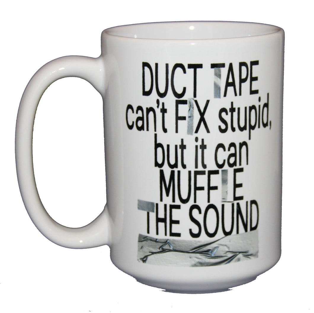 Duct Tape - Funny Coffee Mug for Hilarious People - Larger 15oz Size