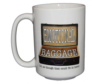 Emotional Baggage - Funny Coffee Mug Gift - Larger 15oz Size