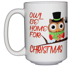 Owl Be Home for Christmas - Cute Mug Hostess Gift Adorable Cartoon Owls - Larger 15oz Size