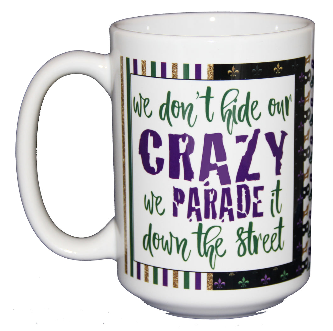 SECOND STRING Mardi Gras Funny Coffee Mug - Parade Crazy Down the Street - Masquerade Masks - Larger 15oz Size