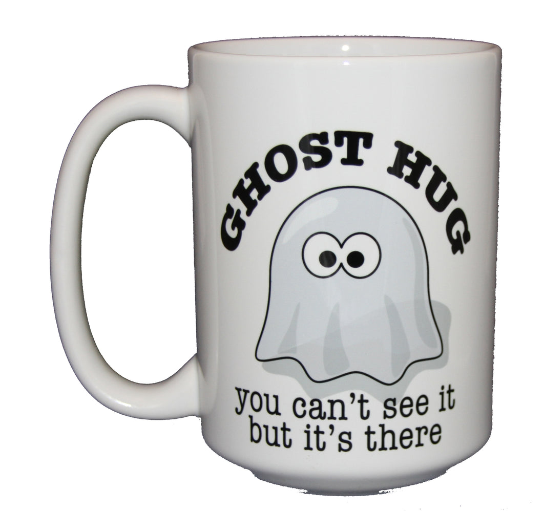 Ghost Hug - Cute Coffee Mug for Halloween - Thinking of You - Missing You - Condolences - Larger 15oz Size