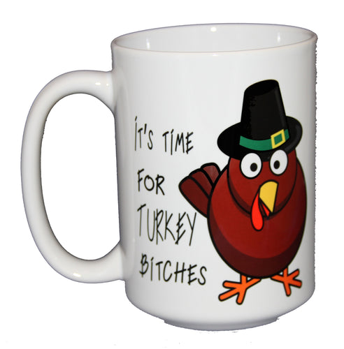 Time for Turkey - Funny Bird Thanksgiving Coffee Mug - Larger 15oz Size
