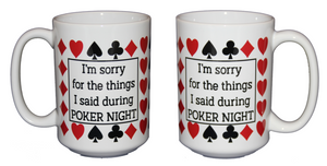 SECOND STRING Sorry for the Things I Said During POKER Night - Funny Coffee Mug Gift for Card Shark - Larger 15oz Size