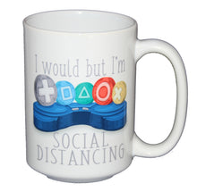 I Would But I'm Social Distancing - Funny Video Game Humor Coffee Mug for Gamers - Larger 15oz Size