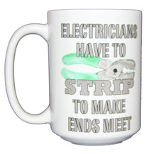 Electricians Strip to Make Ends Meet - Coffee Mug Humor - Wire Stripper - Larger 15oz Size