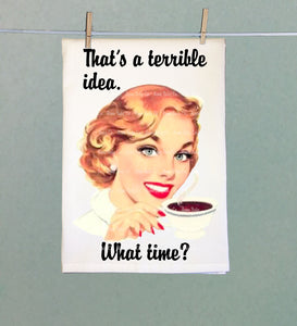 That's A Terrible Idea Retro Tea Towel