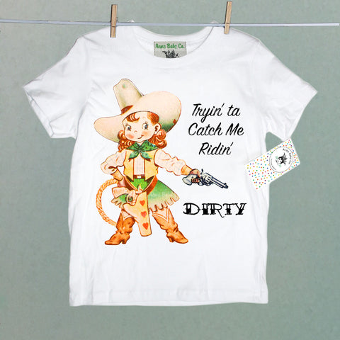 Tryin' Ta Catch Me Ridin' Dirty Cowgirl Children's Shirt