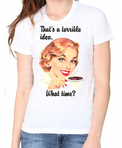 Terrible Idea Women's Organic Shirt