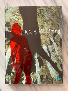 WEBbing (Limited Edition) by Eva Petrič