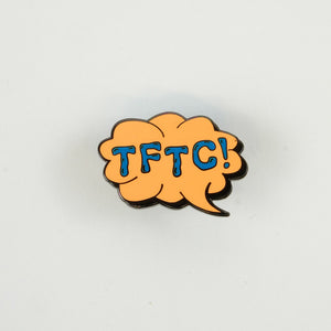 Orange glow in the dark TFTC pin
