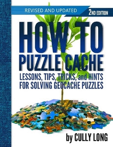Front cover of How to Puzzle Cache, 2nd Edition.
