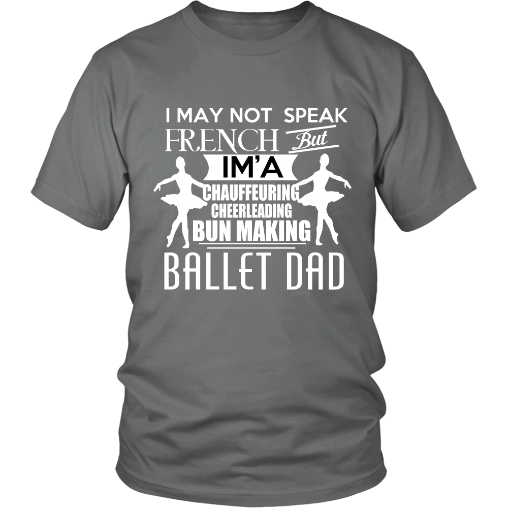 BUN MAKING AND BALLET DAD - ShirtSpice
