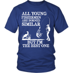 YOUNG AND BEST FISHERMAN SHIRT - ShirtSpice