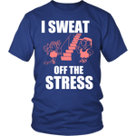 SWEAT OFF THE STRESS - ShirtSpice