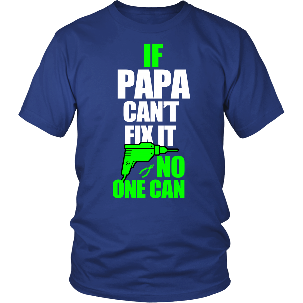 IF PAPA CANT FIX SHIRT - ShirtSpice