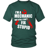 MECHANICS DON'T FIX STUPID - ShirtSpice