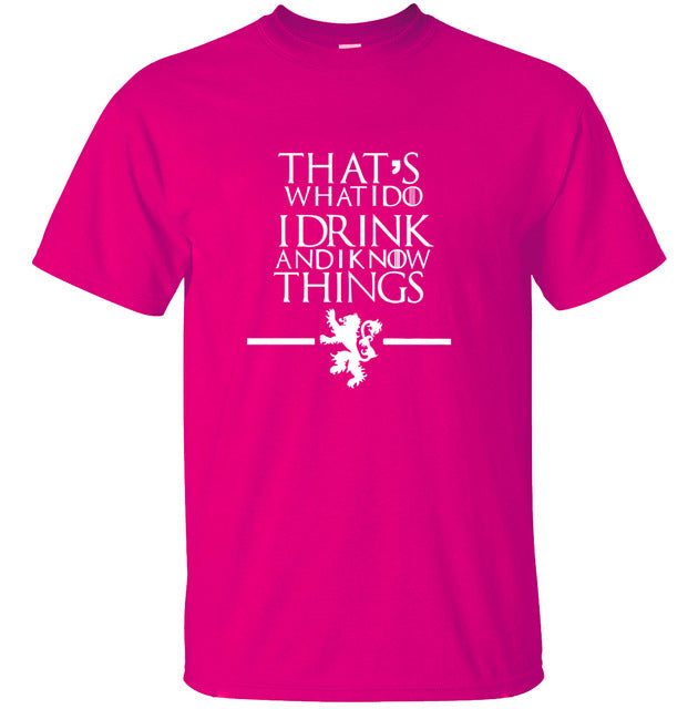 That's What I Do I Drink and I know Things T-shirt - ShirtSpice