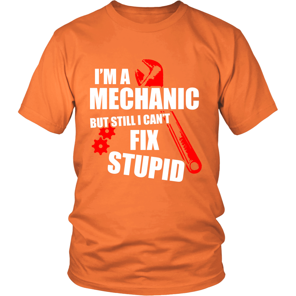 MECHANICS DON'T FIX STUPID