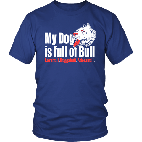 My Dog is full of Bull - ShirtSpice