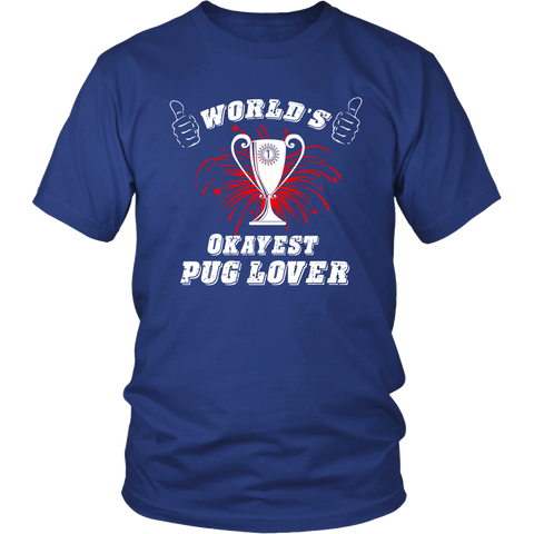 World's Okayest Pug Lover - ShirtSpice