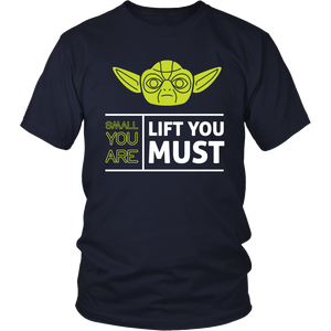 Lift You Must - ShirtSpice
