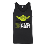 Lift You Must Tank - ShirtSpice