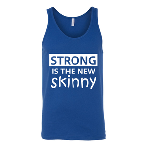 Strong is the New Skinny Tank - ShirtSpice