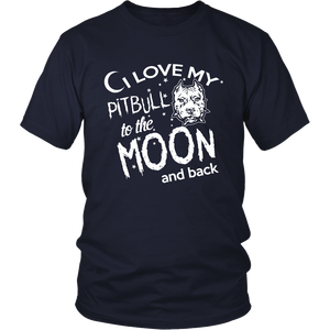 I love my Pit-Bull to the Moon - ShirtSpice