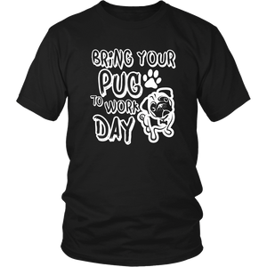 Bring Your Pug to Work Day - ShirtSpice