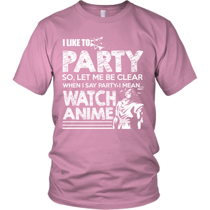 I PARTY BY WATCHING ANIME - ShirtSpice