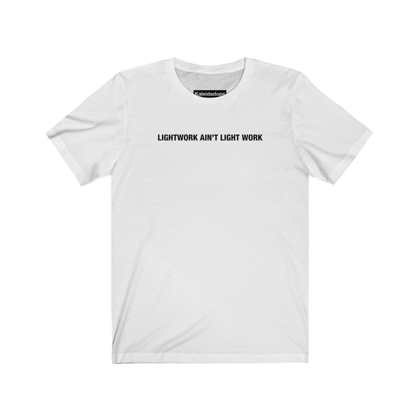 Lightwork Ain't Light Work Tee - Kaleidadope