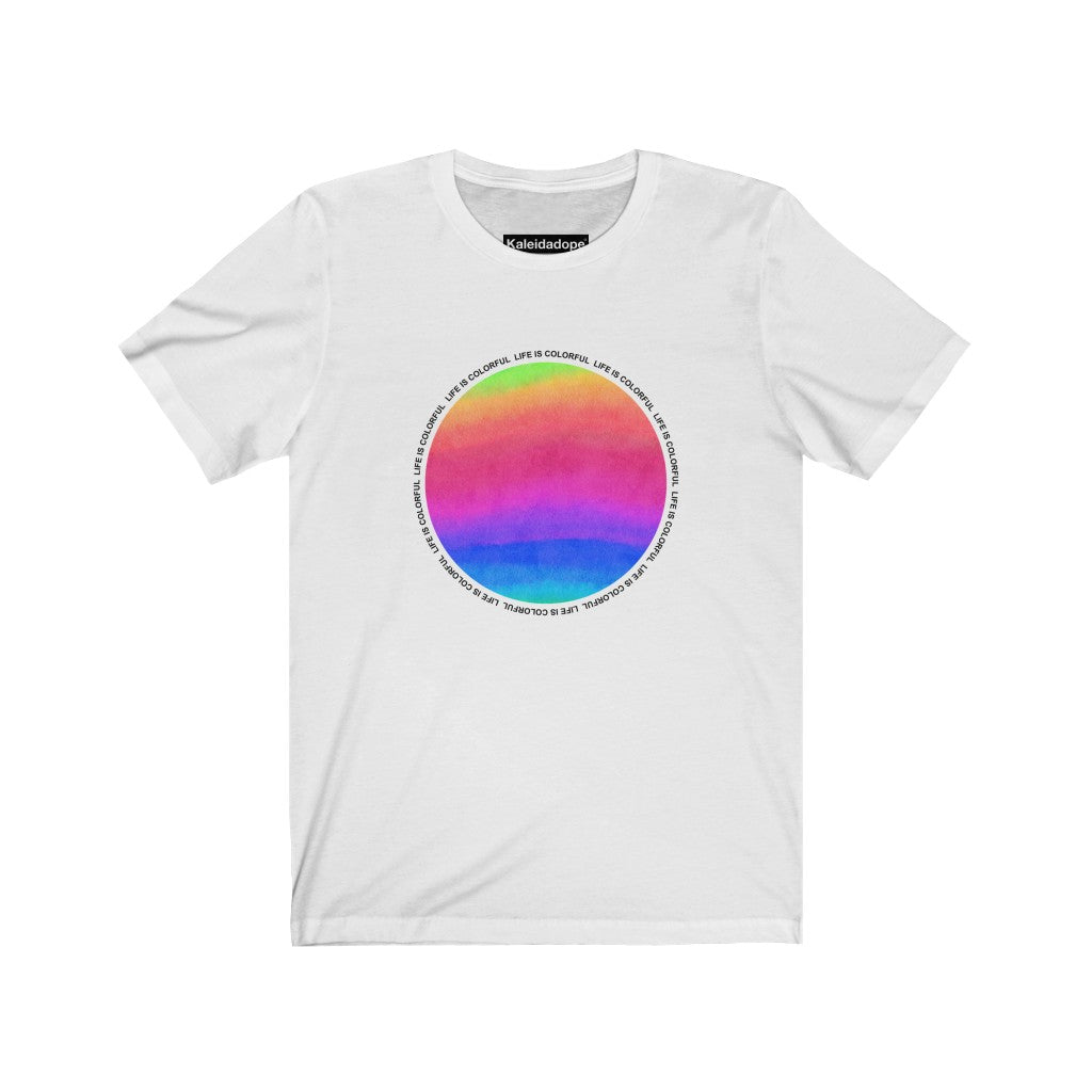 Life Is Colorful Tee - Kaleidadope