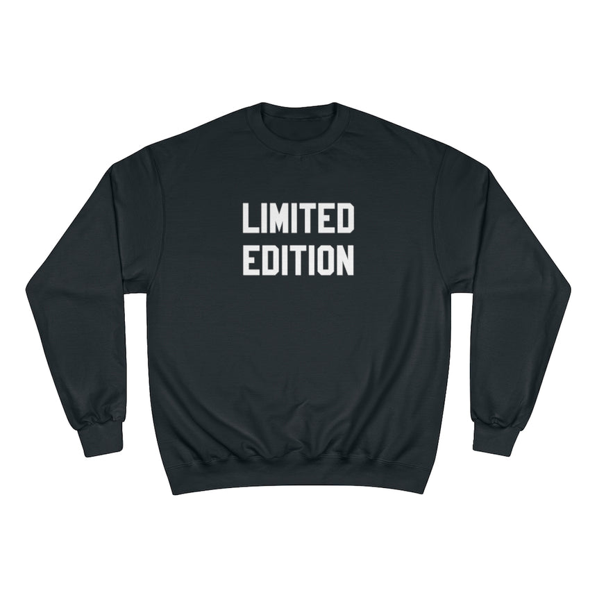 """Limited Edition"" Champion Sweatshirt - Kaleidadope"
