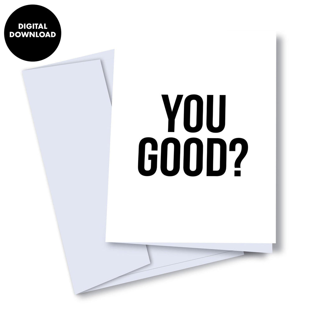 You Good Card (Digital Download) - Kaleidadope