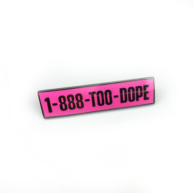 1-888-TOO-DOPE Pin - Kaleidadope