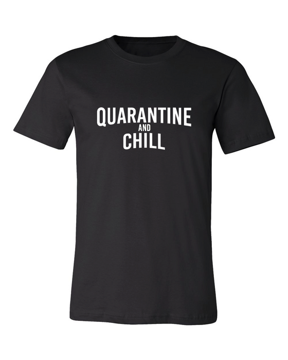 QUARANTINE + CHILL T-SHIRT