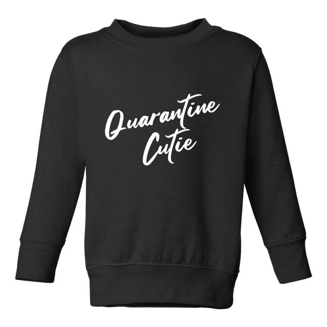 QUARANTINE CUTIE SWEATSHIRT – TODDLERS