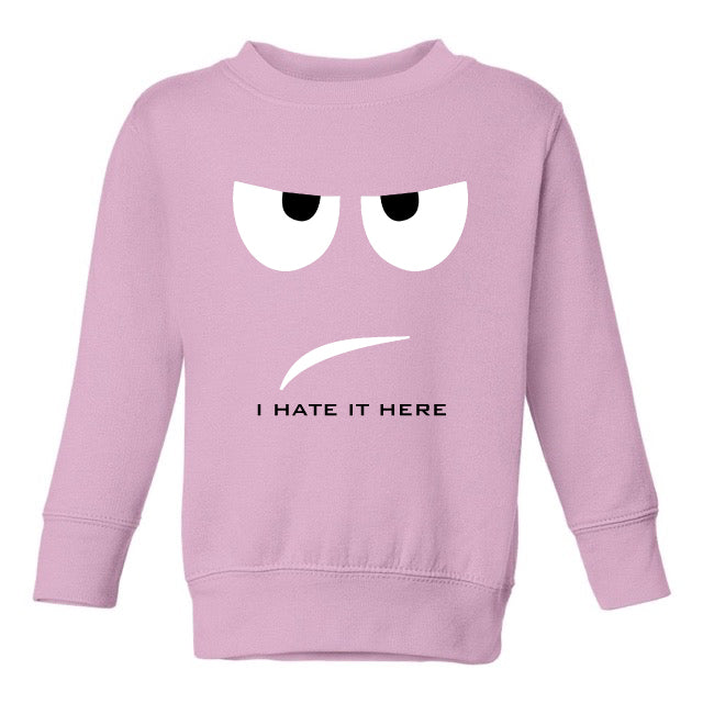 HATE IT SWEATSHIRT – TODDLERS