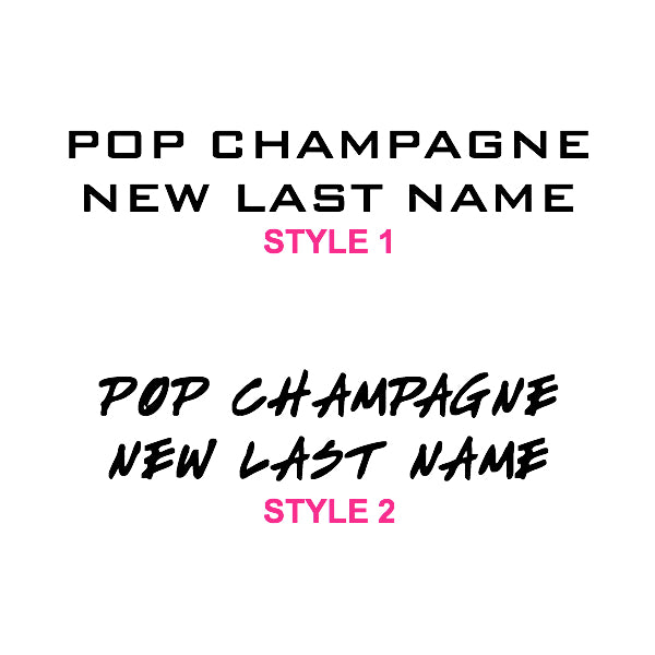 POP CHAMPAGNE NEW LAST NAME