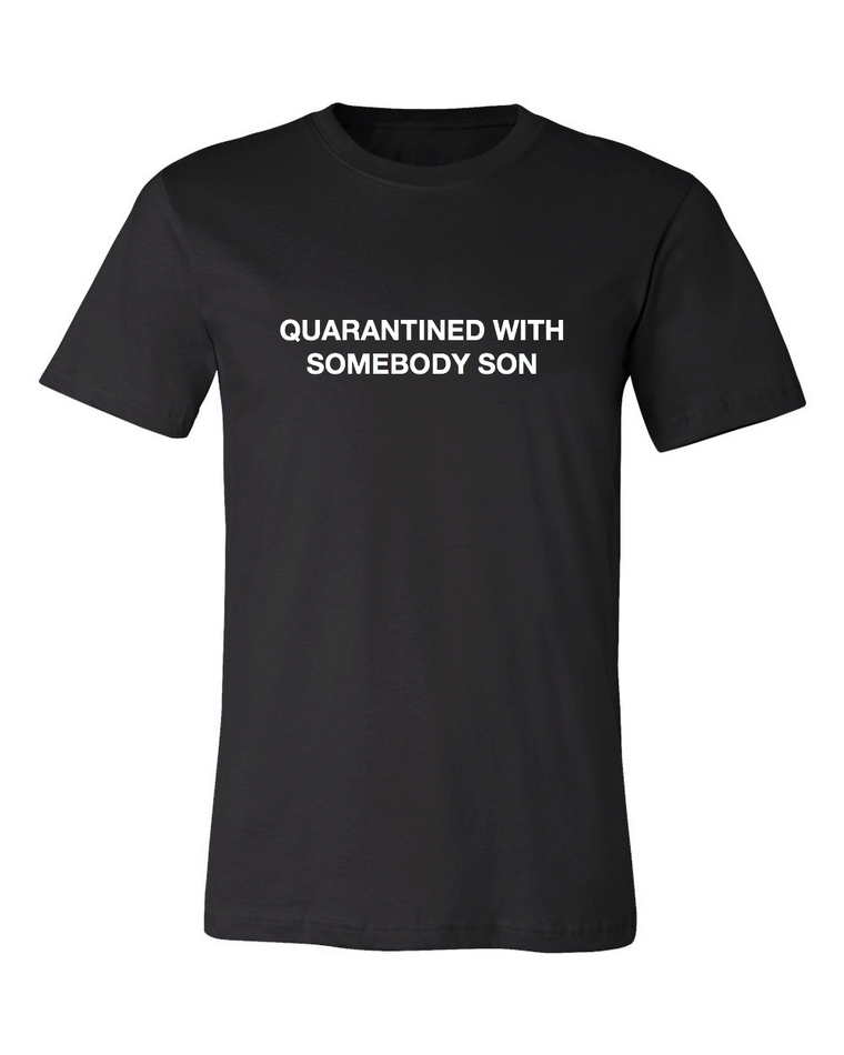 SOMEBODY SON T-SHIRT