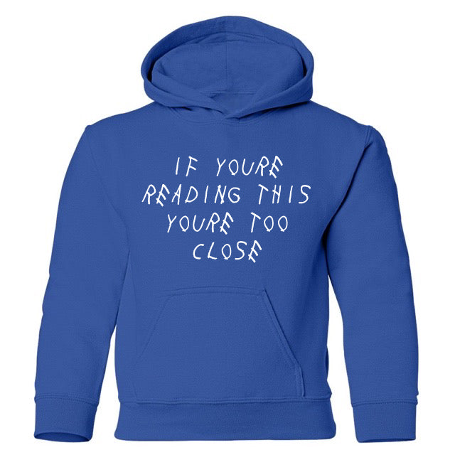 TOO CLOSE HOODIE – KIDS