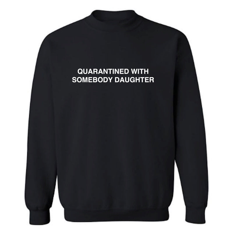 SOMEBODY DAUGHTER SWEATSHIRT