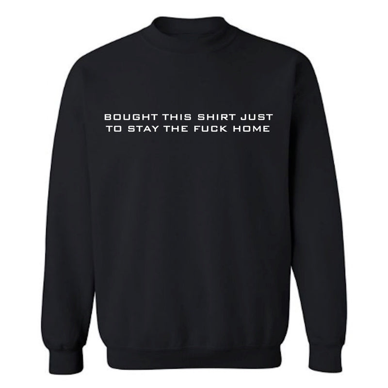STAY HOME SWEATSHIRT