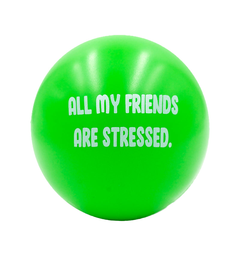 All My Friends Are Stressed Balls