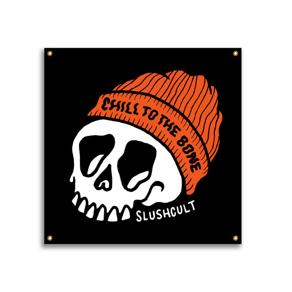 Chill To The Bone Vinyl Banner
