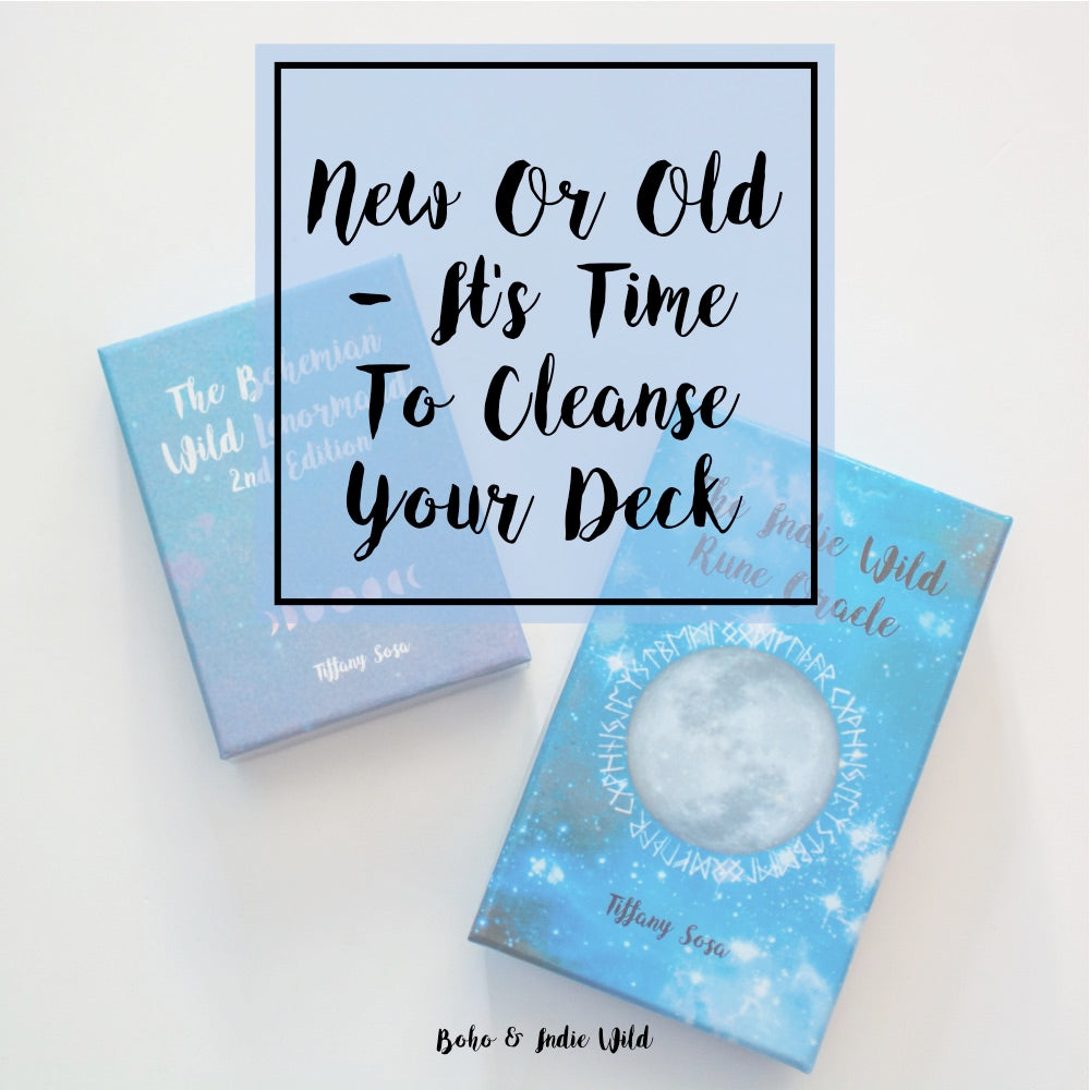 New Or Old - It's Time To Cleanse Your Deck