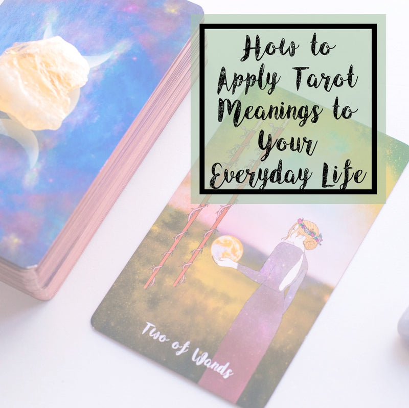 How to Apply Tarot Meanings to Your Everyday Life