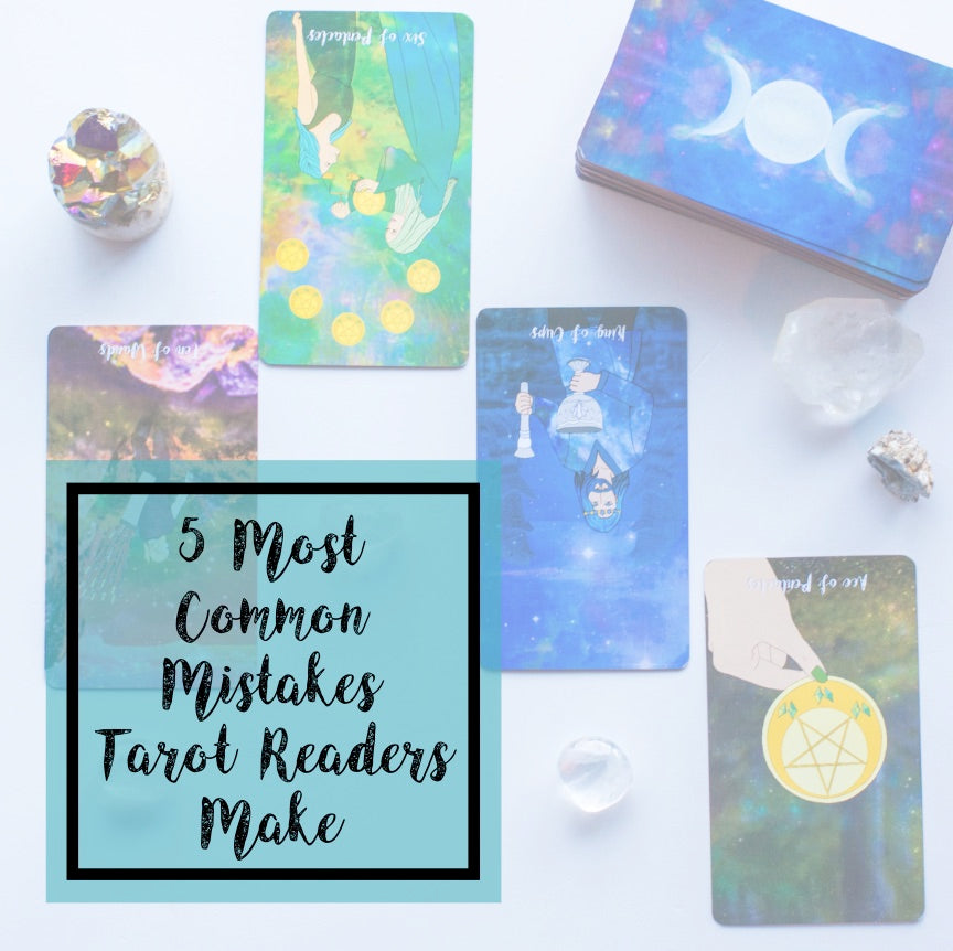 5 Most Common Mistakes Tarot Readers Make